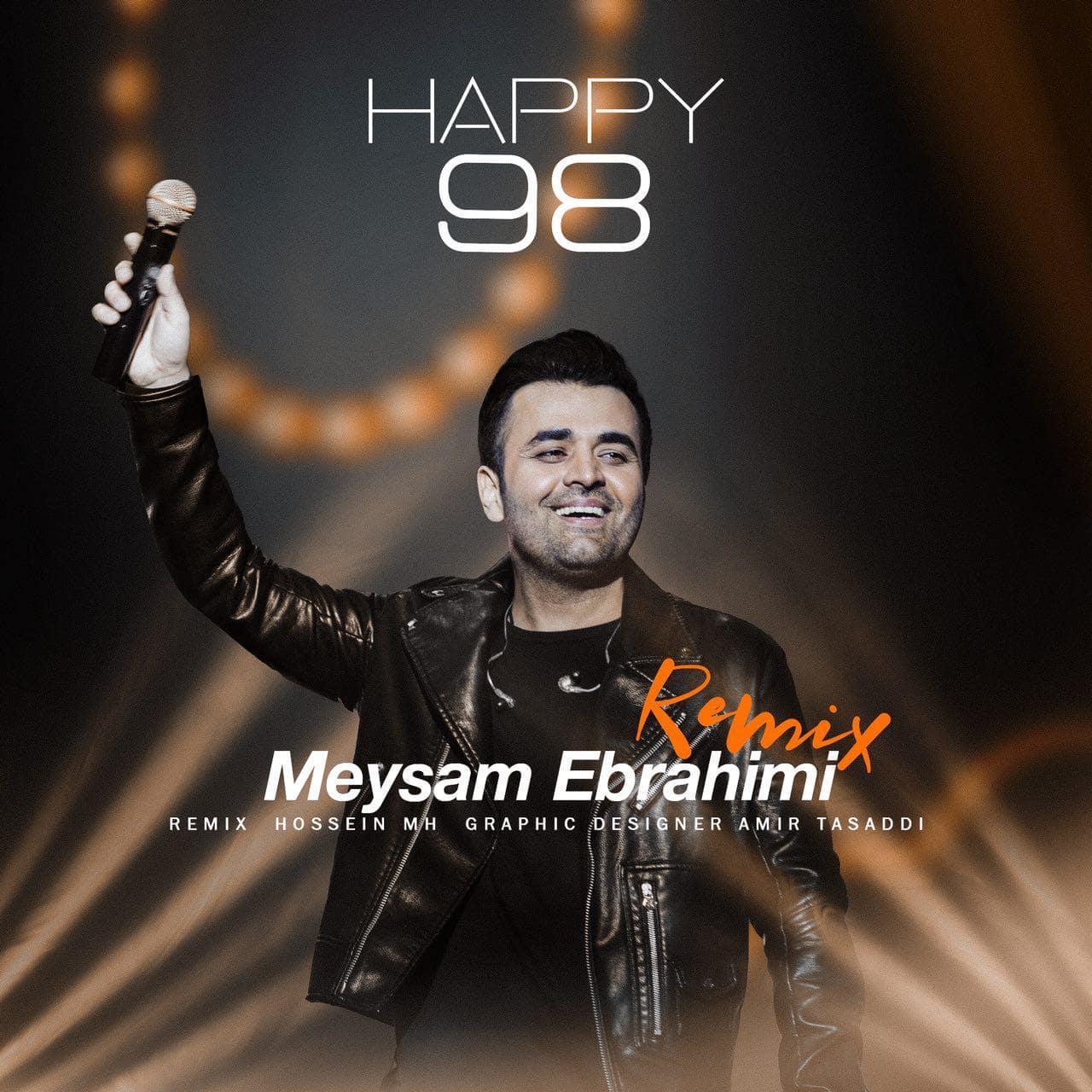 دانلود رمیکس جدید میثم ابراهیمی Happy 98